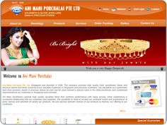 http://www.cheapwebdesign.com.sg/index.php/en/component/content/article/10-portfolio/cms-website/17-ani-mani Ani Mani Porchalai Pte Ltd, Singapore was founded in 1948. The company provides high quality Gold Jewelleries, Gems and precious stones and Silver products to our valuable customers in Singapore and overseas customers. Our reputation as a goldsmiths and silver jewelers, dealer in precious stones for over last 60 years earned a special name in the Gold