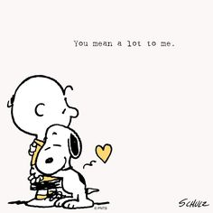 You mean a lot to me -- Charlie Brown & Snoopy Peanuts Quotes, Snoopy Quotes, Dog Quotes, Peanuts Cartoon, Peanuts Snoopy, Charlie Brown And Snoopy, Snoopy And Woodstock, Belle Photo, Comic Strips