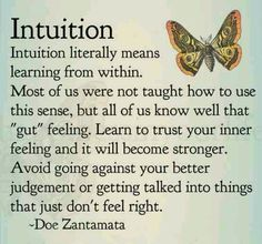 Learn to feel for your Intuition! Intuition is literally universal guidance, guiding you to your desires! Whenever you feel compelled to do something, speak, take action, whatever feeling you get. Life Quotes Love, Great Quotes, Quotes To Live By, Inspirational Quotes, Cherish Quotes, Time Quotes, Wisdom Quotes, The Words, Learning To Trust