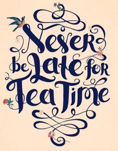 Nunca se atrase pra hora do chá.