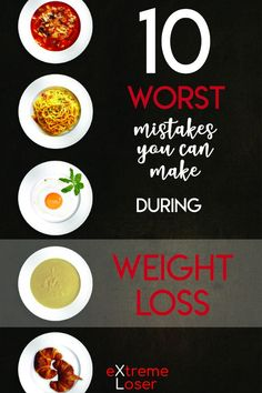 10 Worst Mistakes You Can Make During Weight Loss | These mistakes are crucial for you to know because they may hold you back from losing weight.