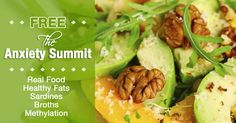 The #Anxiety Summit - online May 6-20 - real food, healthy fats, sardines, bone broths, methylation and more www.theAnxietySummit.com