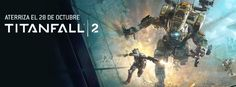 #Gamers – TITANFALL 2 disponible en todo el mundo | Infosertec