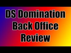 DS Domination Back Office Review - What is DS Domination