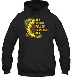 In A World Full Of Grandmas Be A Nana Funny T Shirts Hilarious Sarcastic Shirts Funny Tee Shirt Humour Funny Outfits Funny Hoodies, Funny Tee Shirts, Old T Shirts, Cool Shirts, Awesome Shirts, Sweatshirts, Warriors Shirt, Sarcastic Shirts, Funny Outfits