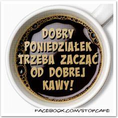 Dobry poniedziałek trzeba zacząć od dobrej kawy!    www.facebook.com/stopcafe Life Moments, In This Moment, Humor, Funny, Photos, Text Posts, Humour, Moon Moon, Comedy