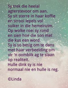 Afrikaans Quotes, Special Quotes, Woman Quotes, Poems, Friendship, Positivity, Motivation, Clouds, Poetry