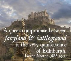 A queer compromise between fairyland and battleground is the very quintessence of #Edinburgh. Devon Morton (1888-1951)  #Scotland #KingsMeadow