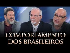 Cortella, Da Matta e Pondé | Comportamento dos brasileiros                                                                                                                                                                                 Mais