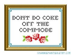 Don'd do coke off the commode - PDF counted cross stitch pattern  MOTHERFUC- MOTHERCLUCK I NEED TO LEARN CROSS STITCH
