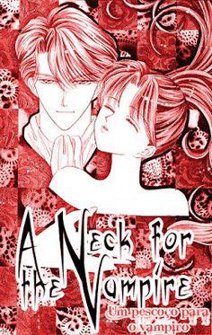 One-shots Sobrenaturais - A Neck for The Vampire como disse na postagem do mangá Kimi Sae mo Ai no Kusari (também da Mayu Shinjou) não sou fã de todas as obras da Shinjou Mayu, ou melhor, não sou fã de quase nenhuma já que a maioria eu nem consegui terminar de ler, mas sempre tento conhecer outras obras da manga-ká. #mangá #sobrenaturais #shoujo #vampire