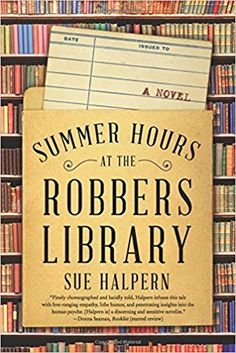 September 2018 Reading List Summer Hours at the Robbers Library by Sue Halpern. A book on my September 2018 reading list. I Love Books, New Books, Good Books, Books To Read, Reading Lists, Book Lists, Summer Hours, Little Library, Dream Library