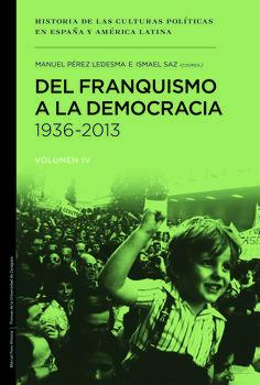 Del franquismo a la democracia, 1936-2013 / Manuel Pérez Ledesma, Ismael Saz (coords.): http://kmelot.biblioteca.udc.es/record=b1541431~S1*gag