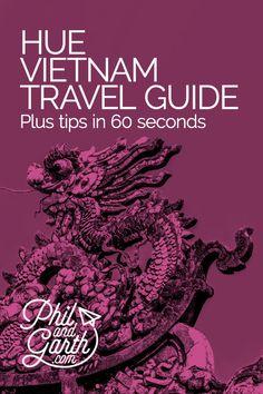 Hue Vietnam in 60 Seconds & Full Travel Guide