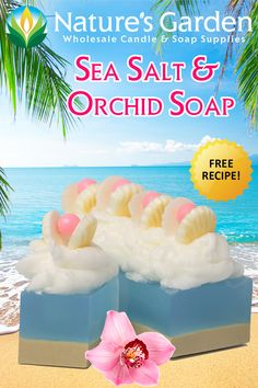 Free Sea Salt and Orchid Soap Recipe by Natures Garden.
