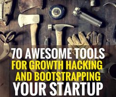 70 Awesome Tools for Growth Hacking and Bootstrapping your Startup - Techstars Growth Hacking, Business Marketing, Hacks, Tools, Awesome, Startups, Investors, Book Recommendations, Entrepreneurship