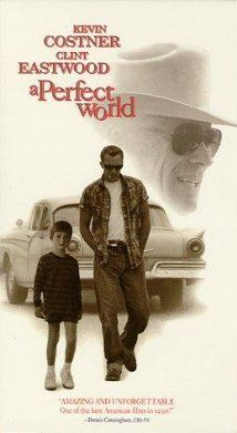 A Perfect World (1993). Kostner improved vastly w eastwood direction.