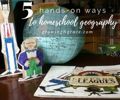 5 Hands On Ways to Homeschool Geography