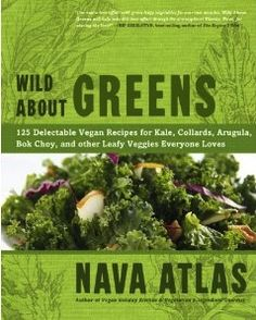 Wild About Greens - by Nava Atlas