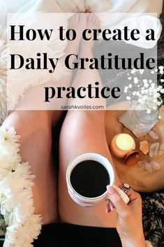 How to create a daily gratitude practice to help you design a life you love.   #gratitude #gratitudejournal #dailygratitude #personalgrowth #selfhelp
