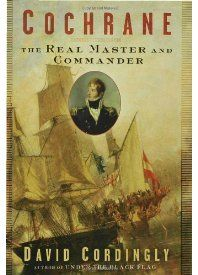 Fans of the Patrick O'Brian Aubrey/Maturin books, C.S. Forrester's Hornblower books, and of Bernard Cornwell's Sharpe's series, pretty much have to go seek out a biography of Thomas Cochrane at some point. Fortunately this book exists.
