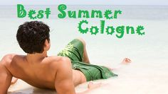 The best #cologne for summer and the latest trends in #menscologne here: http://www.theperfumeexpert.com/best-summer-cologne/ #mensgrooming #mensstyle #summerstyle #summerscents