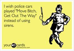 I wish police cars played