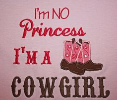 I want this made into a shirt for Ava! Although...she IS a princes!! A princess cowgirl! =)
