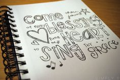 Come Thy Fount .... LOVE this song...love this lettering