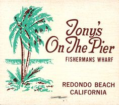 Tony's on the Pier, Redondo Beach, California #frontstriker #matchbook To Order Your Business' own branded #Matchbooks call 800.605.7331 or GoTo: www.GetMatches.com. Today!