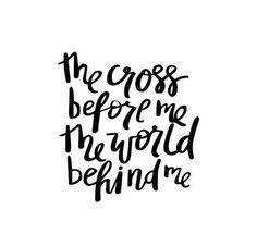 Cross before me World behind me
