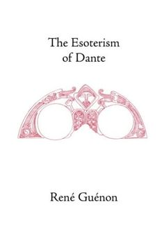 The Esoterism of Dante (Collected Works of Rene Guenon) by Rene Guenon http://www.amazon.co.uk/dp/0900588640/ref=cm_sw_r_pi_dp_..Ouvb1QW1PSV