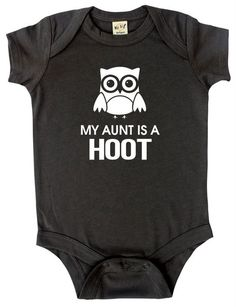 """Rocket Bug """"My Aunt is a Hoot"""" Baby Bodysuit Babies everywhere will be proud to exclaim love for their aunt! This awesome aunt design features an owl with """"My Aunt is a Hoot"""" printed in white child-safe vinyl. Baby Boys, Baby Boy Gifts, Carters Baby, Toddler Girls, Baby Girl Quotes, Boy Quotes, Do It Yourself Baby, Woodland Baby, Baby Online"""