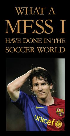 Messi, is one of the few who has learn that futbol is a team effort, not an individuality.