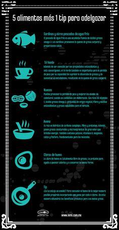 Infografía: 5 alimentos más un tip para adelgazar. #salud y #bienest