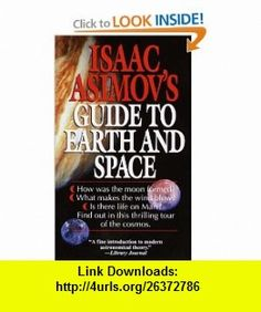 Isaac Asimovs Guide to Earth and Space (9780449220597) Isaac Asimov , ISBN-10: 0449220591  , ISBN-13: 978-0449220597 ,  , tutorials , pdf , ebook , torrent , downloads , rapidshare , filesonic , hotfile , megaupload , fileserve