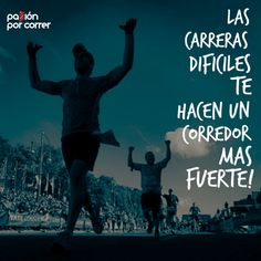 Las carreras difíciles te hacen un corredor mas fuerte! #Running #Motivación #Inspiracion