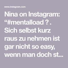 """Nina on Instagram: """"#mentalload ✨ . Sich selbst kurz raus zu nehmen ist gar nicht so easy, wenn man doch ständig das Gefühl hat nie fertig zu sein. . Ein…"""" Easy, Instagram"""