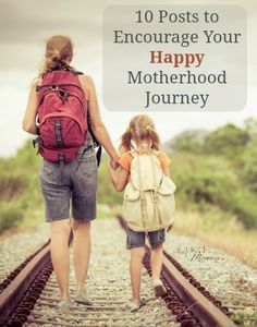 10 posts to encourage your happy motherhood journey