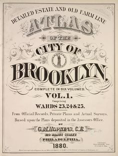 Detailed Estate and Old Farm Line Atlas of The City of Brooklyn. Complete In Six Volumes. Vol. 1. Comprising Wards 23, 2... (1880)