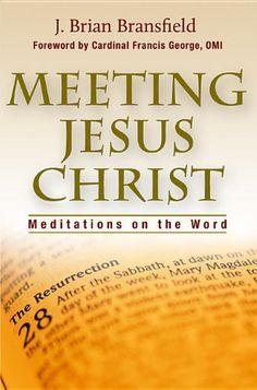 Meeting Jesus Christ: Meditations on the Word by J. Brian Bransfield,http://www.amazon.com/dp/0819849308/ref=cm_sw_r_pi_dp_faQYsb06CK5TEYAE