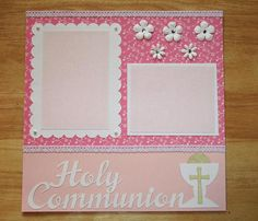 Holy Communion Scrapbook Page - Holy Communion Scrapbook Layout - 12 X 12 Scrapbook - First Communion Gift - Eucharist - Girl Communion Baby Girl Scrapbook, Birthday Scrapbook, Wedding Scrapbook, First Communion Gifts, First Holy Communion, Scrapbook Albums, Scrapbooking Layouts, Scrapbook Sketches, Flower Patterns