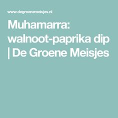 Muhamarra: walnoot-paprika dip | De Groene Meisjes