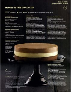 Revista Bimby Janeiro 2015 Sweet Desserts, Sweet Recipes, Cake Recipes, Dessert Recipes, Food Cakes, Mousse, Tres Chocolates, Sweet Cakes, Cakes And More