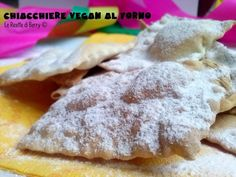 Chiacchiere Vegan al Forno - Senza uova Lactose Free, Dairy Free, Tortillas Veganas, Vegan Cake, Vegan Sweets, Raw Vegan, Vegan Food, Vegan Dishes, Raw Food Recipes