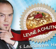 """LEVNĚ A CHUTNĚ podle Ládi Hrušky: Na """"Třepacím dortu"""" si pochutná každý!"""