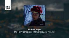 Michael Mayer - The Horn Conspiracy (DJ-Kicks) (Goko7 Remix)