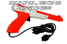 The Nintendo zapper...this came with my NES system and Duck Hunt was the only game i could play...till i got the hang of super Mario bros