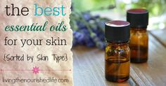 The best essential oils for skin are the ones that are best for YOUR skin. That's right--I think listening to your body includes listening to your skin...