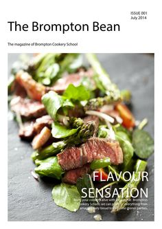 The Brompton Bean issue 1  Welcome to the new quarterly magazine from Brompton Cookery School